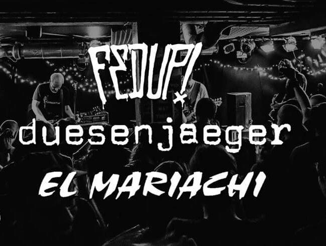 Konzert: Düsenjäger + El Mariachi (Support: Fed Up)